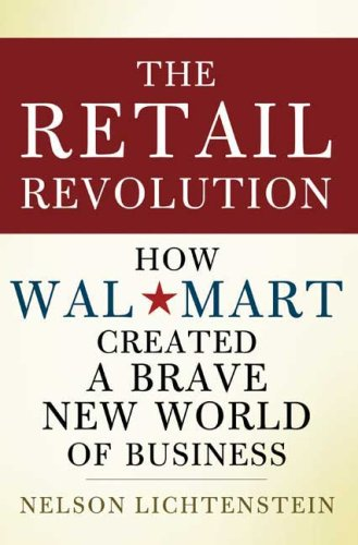 The Retail Revolution: How Wal-Mart Created a Brave New World of Business 9780805079661
