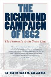 The Richmond Campaign of 1862: The Peninsula and the Seven