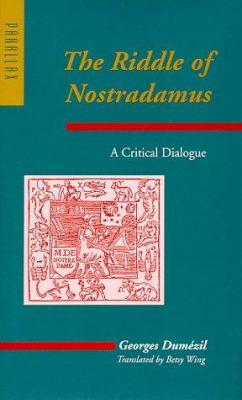 The Riddle of Nostradamus: A Critical Dialogue 9780801861284