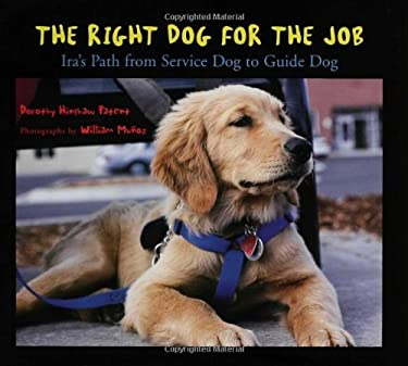 The Right Dog for the Job: Ira's Path from Service Dog to Guide Dog 9780802789143
