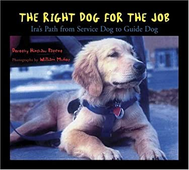 The Right Dog for the Job: IRA's Path from Service Dog to Guide Dog 9780802789150