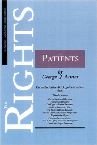 The Rights of Patients, Third Edition: The Authoritative ACLU Guide to Patient Rights 9780809325153