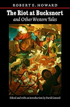 The Riot at Bucksnort and Other Western Tales 9780803273542