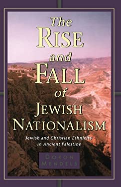 The Rise and Fall of Jewish Nationalism: Jewish and Christian Ethnicity in Ancient Palestine 9780802843296