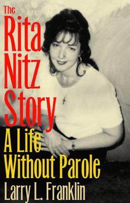 The Rita Nitz Story: A Life Without Parole 9780809326655