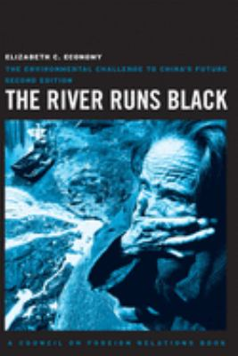 The River Runs Black: The Environmental Challenge to China's Future 9780801449246