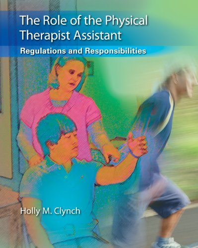 The Role of the Physical Therapist Assistant: Regulations and Responsibilities 9780803625624