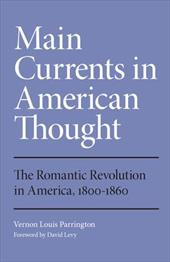 Main Currents in American Thought: The Romantic Revolution in America, 1800-1860