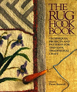 The Rug Hook Book: Techniques, Projects and Patterns for This Easy, Traditional Craft 9780806983592