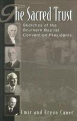 The Sacred Trust: Sketches of the Southern Baptist Convention Presidents 9780805426687