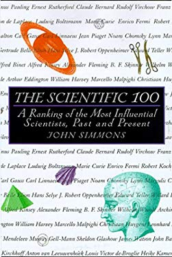 The Scientific 100: A Ranking of the Most Influential Scientists, Past and Present 9780806521398
