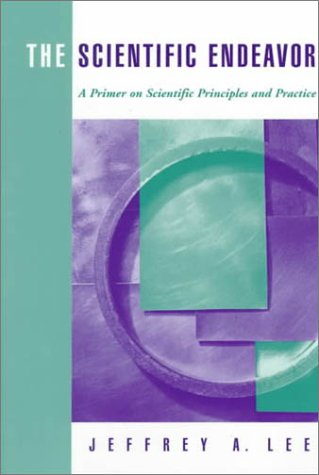 The Scientific Endeavor: A Primer on Scientific Principles and Practice 9780805345964