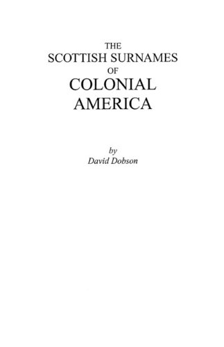 The Scottish Surnames of Colonial America 9780806352091