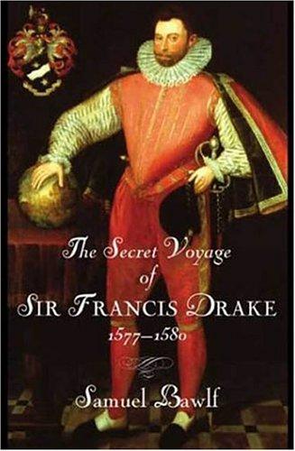 The Secret Voyage of Sir Francis Drake 1577-1580 9780802714053
