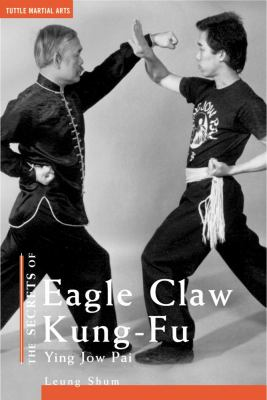 The Secrets of Eagle Claw Kung-Fu: Ying Jow Pai 9780804832151