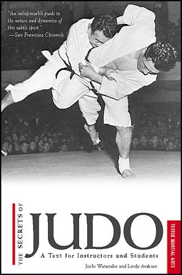 The Secrets of Judo: A Text for Instructors and Students 9780804816311