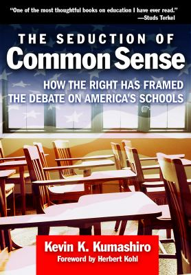 The Seduction of Common Sense: How the Right Has Framed the Debate on America's Schools 9780807748695