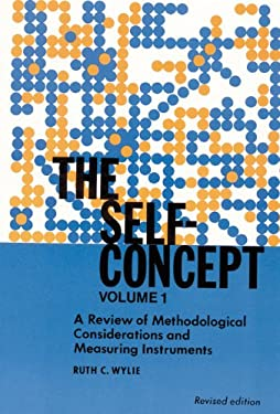 The Self-Concept: Revised Edition, Volume 1, a Review of Methodological Considerations and Measuring Instruments 9780803208308