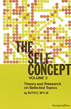 The Self-Concept: Revised Edition, Volume 2, Theory and Research on Selected Topics 9780803247017