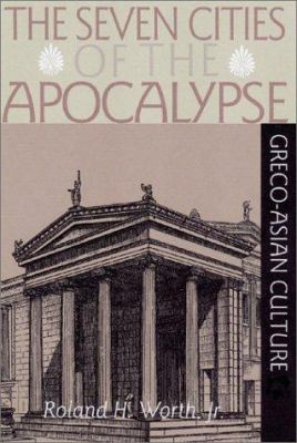 The Seven Cities of Apocalypse and Greco-Asian Culture 9780809138777