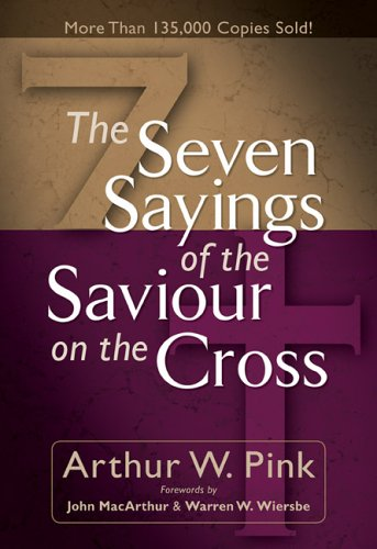The Seven Sayings of the Saviour on the Cross 9780801065736