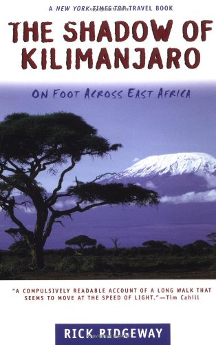 The Shadow of Kilimanjaro: On Foot Across East Africa 9780805053906