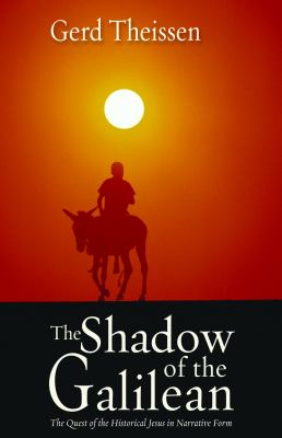 The Shadow of the Galilean: The Quest of the Historical Jesus in Narrative Form 9780800639006