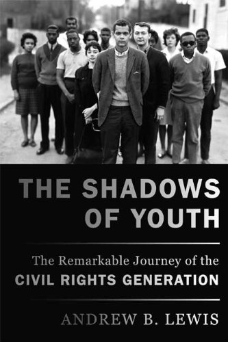 The Shadows of Youth: The Remarkable Journey of the Civil Rights Generation 9780809085989