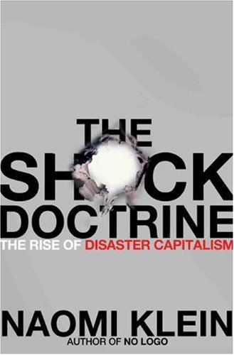 The Shock Doctrine: The Rise of Disaster Capitalism 9780805079838