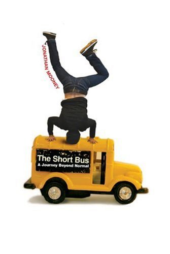 The Short Bus: A Journey Beyond Normal 9780805074277