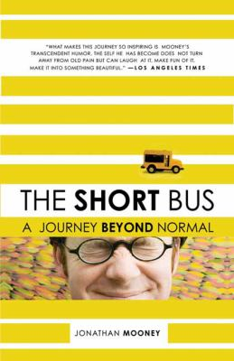 The Short Bus: A Journey Beyond Normal 9780805088045