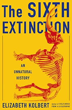 Sixth Extinction : An Unnatural History