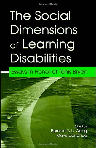 The Social Dimensions of Learning Disabilities: Essays in Honor of Tanis Bryan 9780805839180