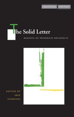 Solid Letter : Readings of Friedrich Hölderlin