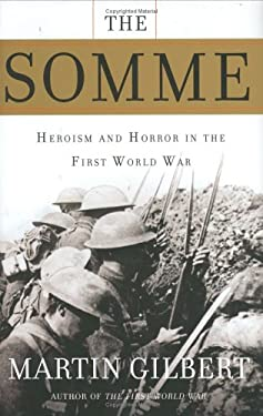 The Somme: Heroism and Horror in the First World War 9780805081275