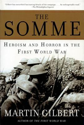 The Somme: Heroism and Horror in the First World War 9780805083019