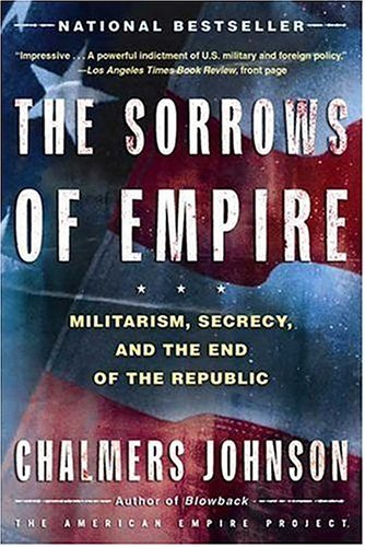 The Sorrows of Empire: Militarism, Secrecy, and the End of the Republic 9780805077971