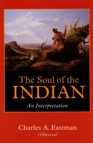 The Soul of the Indian: An Interpretation 9780803267015