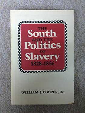 The South and the Politics of Slavery, 1828-1856 9780807103852
