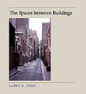 The Spaces Between Buildings 9780801863318