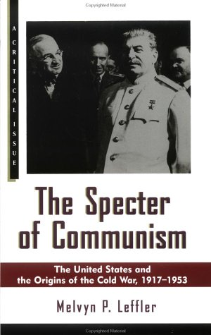 The Specter of Communism: The United States and the Origins of the Cold War, 1917-1953 9780809015740