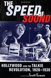 The Speed of Sound: Hollywood and the Talkie Revolution, 1926-1930