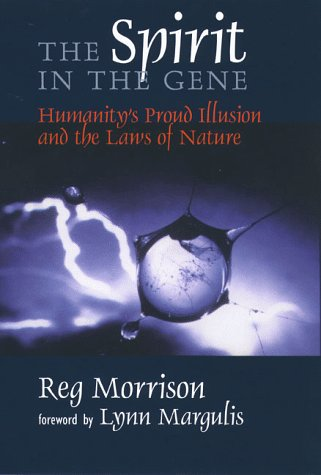 The Spirit in the Gene: Humanity's Proud Illusion and the Laws of Nature 9780801436512