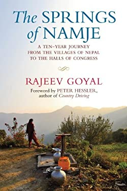 The Springs of Namje: A Ten-Year Journey from the Villages of Nepal to the Halls of Congress 9780807001752