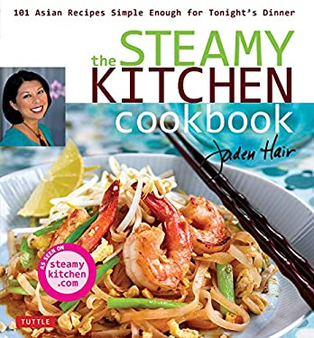 The Steamy Kitchen Cookbook: 101 Asian Recipes Simple Enough for Tonight's Dinner 9780804840286