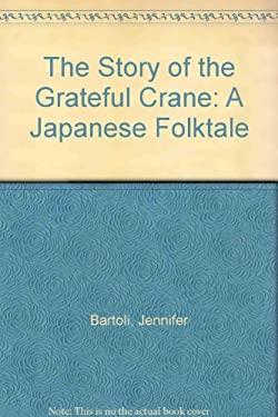 The Story of the Grateful Crane: A Japanese Folktale