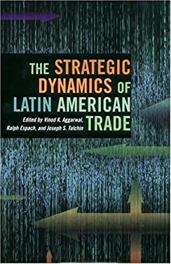 The Strategic Dynamics of Latin American Trade 9780804748995