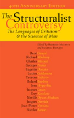 The Structuralist Controversy: The Languages of Criticism and the Sciences of Man 9780801883958