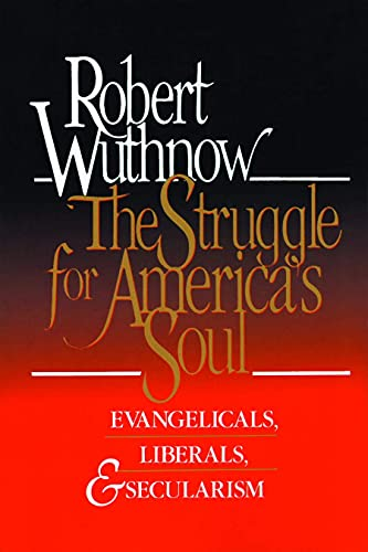 The Struggle for America's Soul: Evangelicals, Liberals, and Secularism 9780802804693