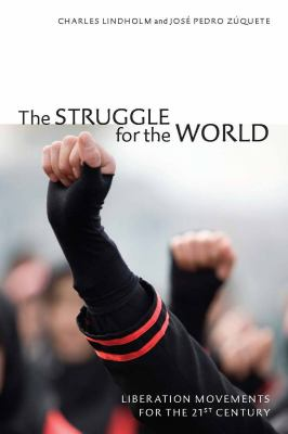 The Struggle for the World: Liberation Movements for the 21st Century 9780804759380